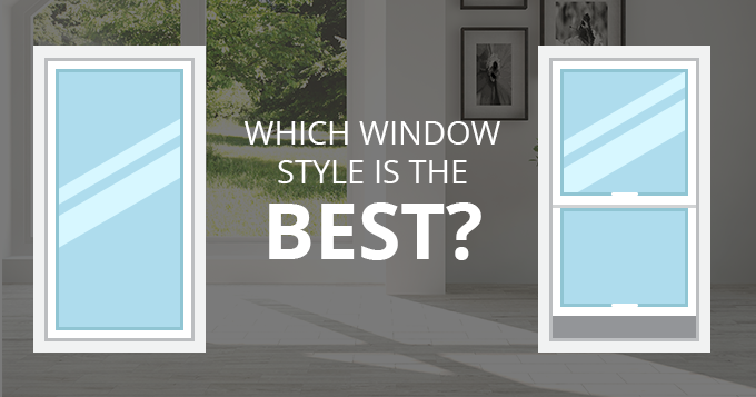 Which window style is the best?